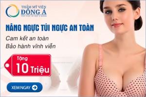 Ưu đãi 10 triệu đồng cho khách hàng nâng ngực túi ngực an toàn tại TMV Đông Á